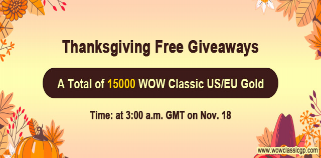 Spend a Meaningful Thanksgiving Party with Free cheapest wow classic gold on WOW