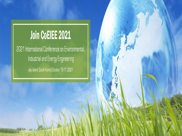 Conference on Environmental, Industrial and Energy Engineering (CoEIEE 2021)