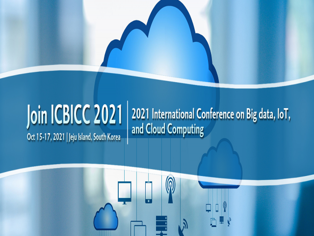 International Conference on Big Data, IoT, and Cloud Computing (ICBICC 2021)