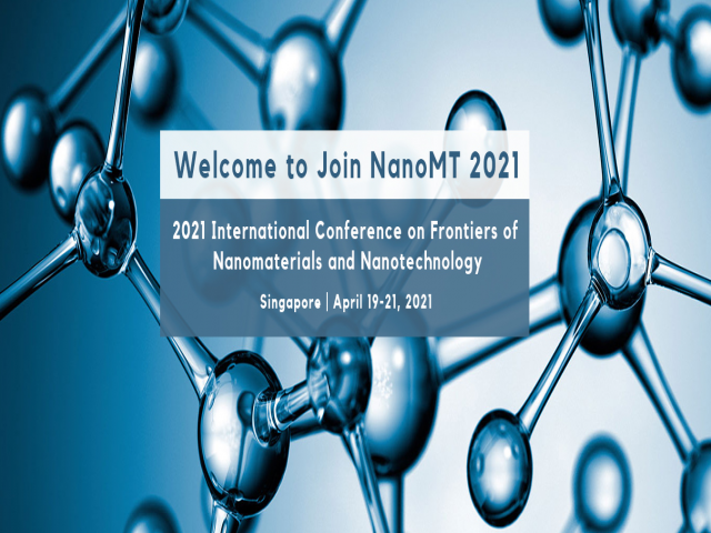 Conference on Frontiers of Nanomaterials and Nanotechnology (NanoMT 2021)