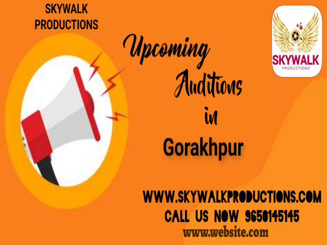 Upcoming Auditions In Gorakhpur