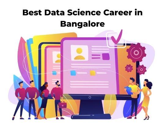 Best Data Science Career in Bangalore
