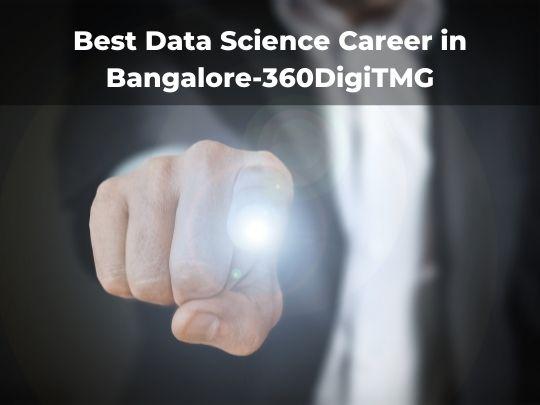 Best Data Science Career in Bangalore-360DigiTMG