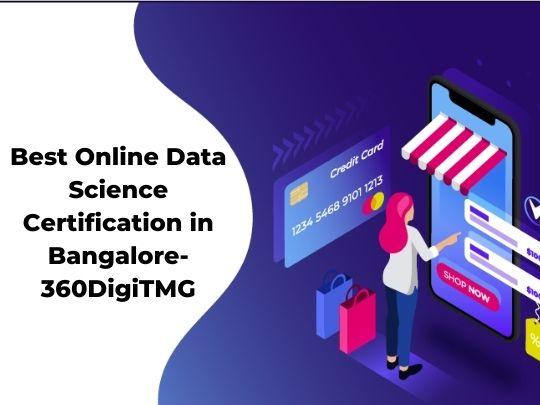 Best Online Data Science Certification in Bangalore-360DigiTMG
