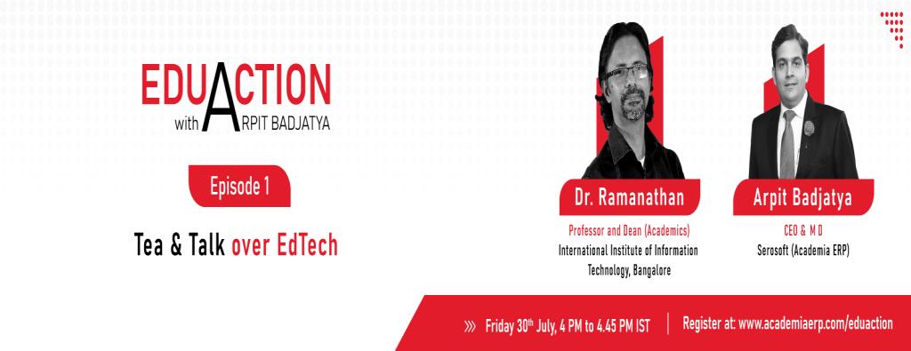 EduAction with Arpit Badjatya: Tea & Talk over EdTech