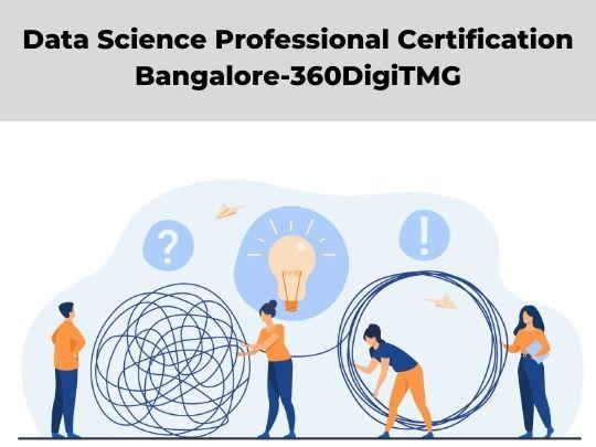 Data Science Professional Certification in Bangalore-360DigiTMG