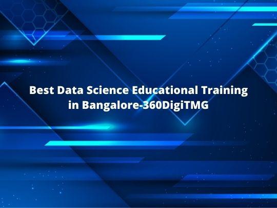 Best Data Science Educational Training in Bangalore-360DigiTMG