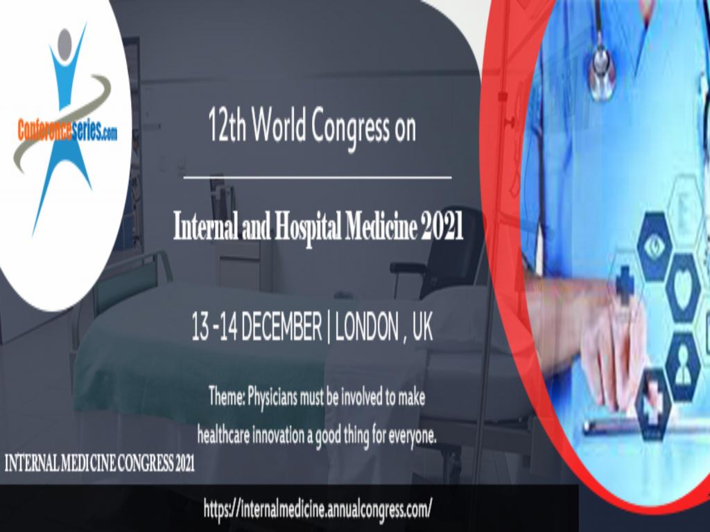 12th World congress on Internal and Hospital Medicine 2021
