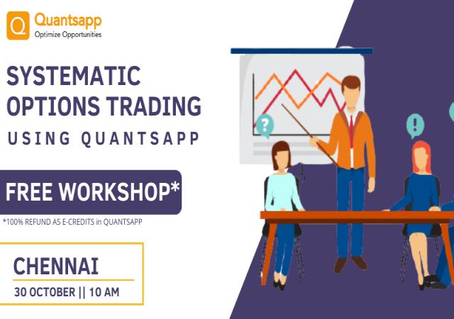 Chennai Free Workshop: SYSTEMATIC OPTIONS TRADING USING QUANTSAPP
